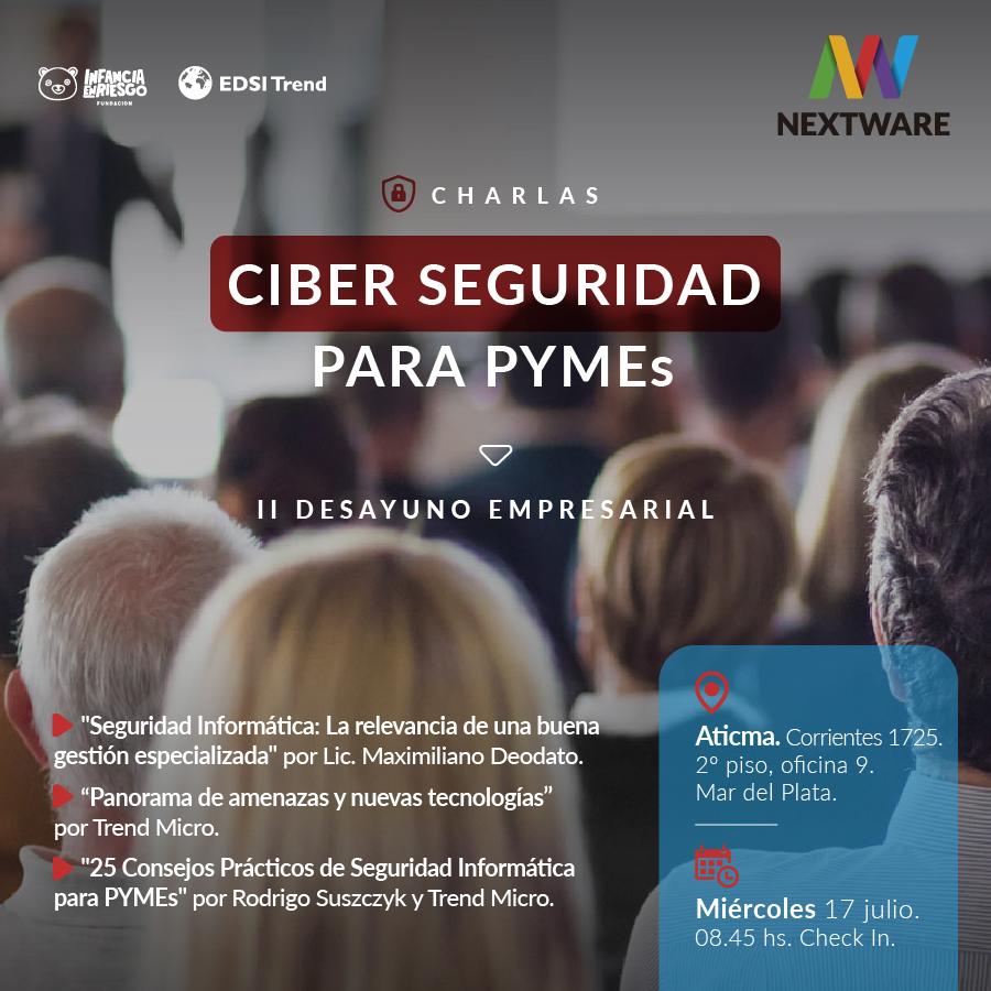 Ciber Seguridad para PYMEs:  II Desayuno Empresarial